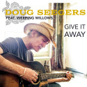 "Doug Seegers samarbetar med Weeping Willows på nya singeln ""Give It Away""!"