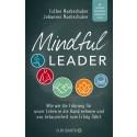 Mit Gelassenheit zum Erfolg: Das Praxisbuch der Experten für Mindful Leadership