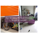 VALET STORAGE VS SELF STORAGE: WHICH IS FOR ME?