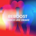 "REBOOST släpper singeln ""Dance Like Drake""!"