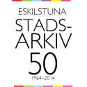 Eskilstuna stadsarkiv 50 år – kom och fira