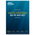 Digitaliseringen är på riktigt! Tankesmedjan Digital Utmanings samlade slutsatser.