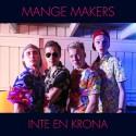 Inte en krona – ny singel från Mange Makers!