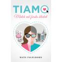 Tiamo – Match vid första klicket