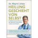 Der Prozess der Selbstheilung - erklärt vom führenden Pionier und Forscher Dr. Wayne Jonas