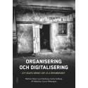 Organisering och digitalisering - att skapa värde i det 21:a århundradet
