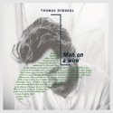 THOMAS DYBDAHL NY SINGLE ''MAN ON A WIRE'' OG EKSKLUSIV TURNÈ I APRIL 2013