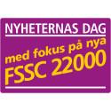 Nyheternas dag - fokus på nya FSSC 22000, Malmö 7 april 2017