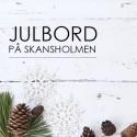JULBORD PÅ SKANSHOLMEN