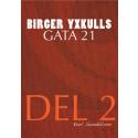 """Nu kommer andra delen utav 4 i serien """"Birger Yxkulls gata 21"""" av Karl Sundblom."""