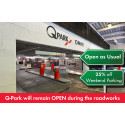 Q-Park Omni will remain OPEN during the roadworks.