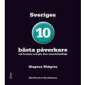 Sveriges 10 bästa påverkare : och knepen som gör dem oemotstådliga