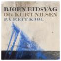 """Bjørn Eidsvåg og Kurt Nilsen  """"På rett kjøl"""""""