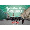 Örebro tar emot Musikhjälpen 2016