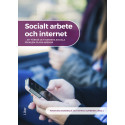 Socialt arbete och internet: att förstå och hantera sociala problem på nya arenor