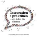 Ny rapport om chefers inställning till att integrera nyanlända på arbetsmarknaden
