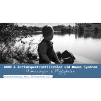 "Påminnelse: Informationsdag  i Lund den 28 november - ""ADHD & Autism vid Downs Syndrom"""