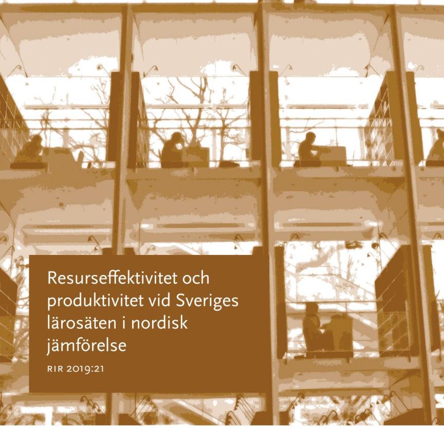 Resurseffektivitet och produktivitet vid Sveriges lärosäten i nordisk jämförelse rir 2019:21