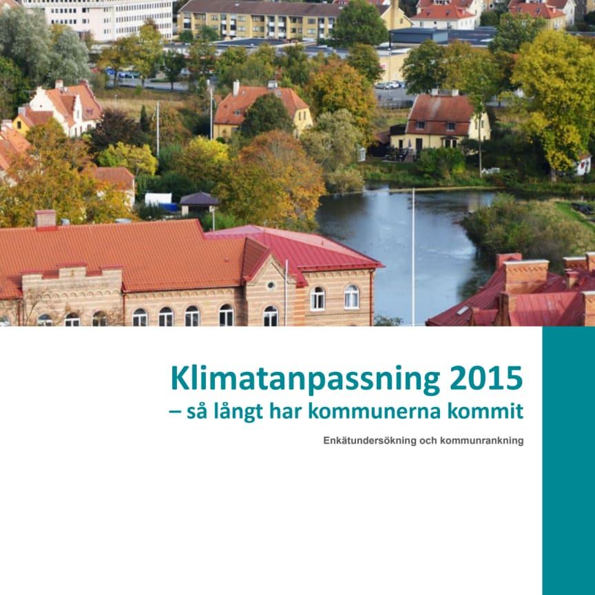 Klimatanpassning 2015: Så långt har kommunerna kommit - kortrapport