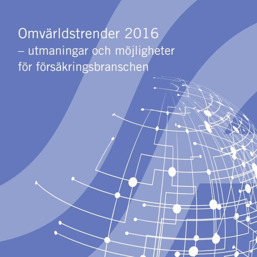Omvärldstrender 2016 - utmaningar och möjligheter för försäkringsbraschen