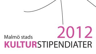 Malmö stads kulturstipendiater 2012 utsedda