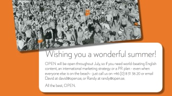 OPEN is very much OPEN throughout the summer; here are all the contact details you need to get hold of us.