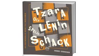 Omslag till boken Tzara och Lenin spelar schack av Andrei Codrescu