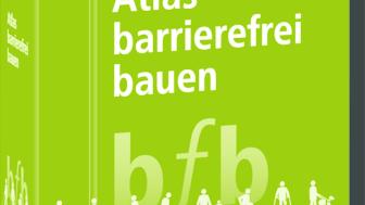 Atlas barrierefrei bauen: Der Kompass von der Planung bis zur Abnahme