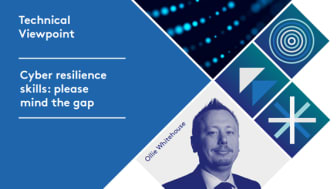 Technical Viewpoint: Cyber resilience skills: please mind the gap - Ollie Whitehouse