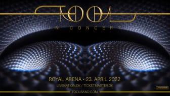 TOOL 'IN CONCERT' I ROYAL ARENA (Fuldt siddende koncert) LØRDAG 23. APRIL 2022