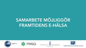 Samarbete möjliggör framtidens e-hälsa!