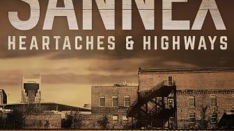 """Sannex är här med """"Heartaches & Highways""""!"""