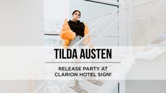 En ny stjärna har fötts, se Tilda Austen live på Clarion Hotel Sign