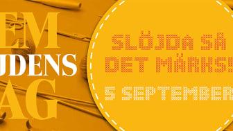 Hemslöjdens dag 5 september. En årligt återkommande kreativ folkfest som hyllar kraften i det handgjorda.