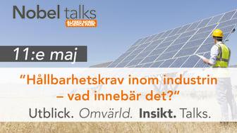 Nobel talks 11 maj kl 12-13 – Hållbarhetskrav inom industrin – vad innebär det?