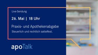 apoTalk: Steuerliche und rechtliche Belange bei Praxis- und Apothekenabgabe