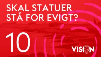 Ny Kunstpodcast VISION: Skal statuer stå for evigt?