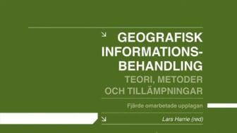 Geografisk informationsbehandling - teori, metoder och tillämpningar