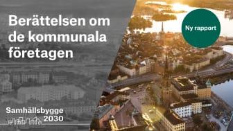 Ny rapport: Berättelsen om de kommunala företagen, en del av Samhällsbygge 2030, Sobonas satsning för att synliggöra de kommunala företagen.