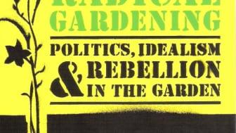 cxc363ocwrwv5tvber9x - Radical Gardening Politics Idealism And Rebellion In The Garden