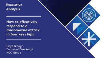 Executive Analysis: How to effectively respond to a ransomware attack in four key steps, Lloyd Brough, Technical Director, NCC Group.