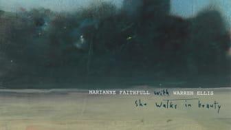 """NY SINGEL. Marianne Faithfull släpper nya singeln """"She Walks In Beauty"""" med Warren Ellis - första smakprovet från det kommande poesialbumet"""