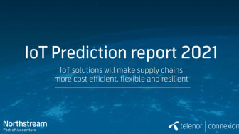 New Telenor Connexion report reveals IoT will make supply chains more cost efficient, flexible and resilient