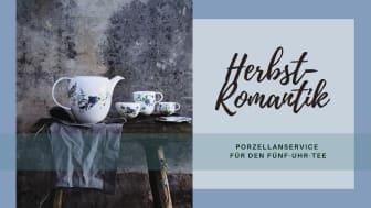 Herbst-Romantik: Porzellanservice für den Fünf-Uhr-Tee