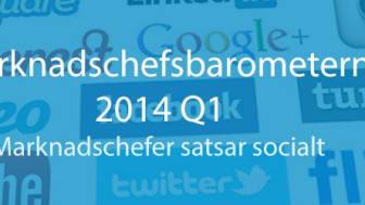 Dagens Medias och Netigates Marknadschefsbarometer Q1 2014 visar: Marknadscheferna satsar på annonsering i sociala medier och mobilt