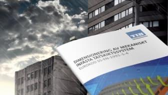 """""""Dimensionering av mekaniskt infästa tätskiktssystem"""", handboken om Eurokod speciellt utformad för tak- och tätskiktsbranschen."""