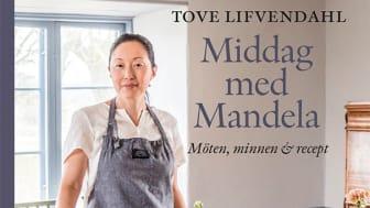 Ny bok: Middag med Mandela - möten, minnen och recept av Tove Lifvendahl