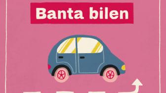 Tips 12: Banta bilen!