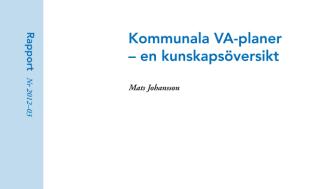 SVU-rapport 2012-03: Kommunala VA-planer – en kunskapsöversikt