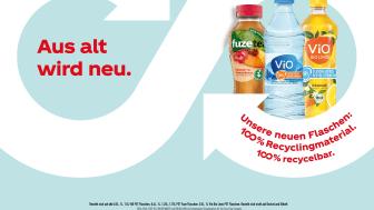 Alle PET-Einweg-Verpackungen bis einschließlich 0,5 Liter von Coca-Cola, Fanta, Sprite, mezzo mix sowie alle PET-Einweg-Flaschen von ViO, Fuze Tea und Powerade ab sofort aus 100% recyceltem Material